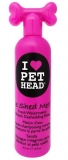 Pet Head DE SHED ME!!
